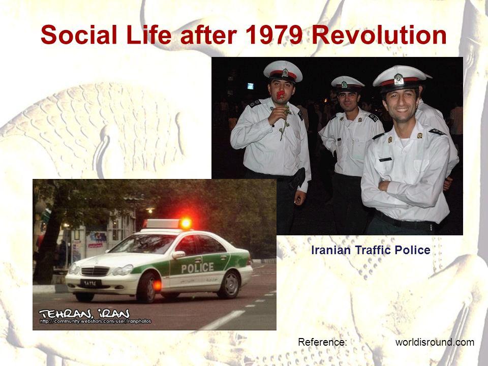 Social Life after 1979 Revolution Reference: worldisround.com Iranian Traffic Police