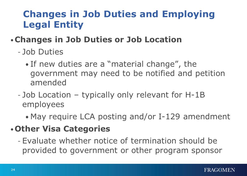 24 Changes in Job Duties and Employing Legal Entity Changes in Job Duties or Job Location - Job Duties If new duties are a material change, the govern