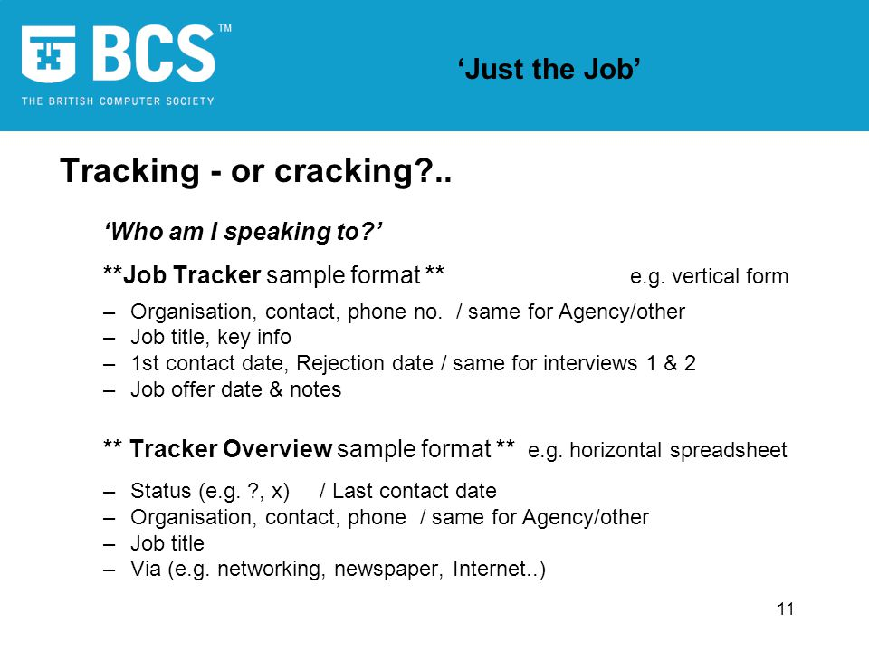 11 Just the Job Tracking - or cracking?.. Who am I speaking to.