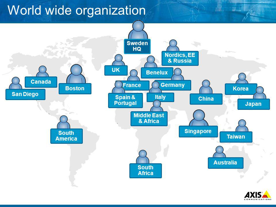 World wide organization Sweden HQ Singapore Benelux France Nordics, EE & Russia UK China Australia Korea Taiwan San Diego Canada South America Boston Spain & Portugal Germany Italy Middle East & Africa Japan South Africa