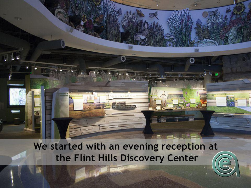 We started with an evening reception at the Flint Hills Discovery Center