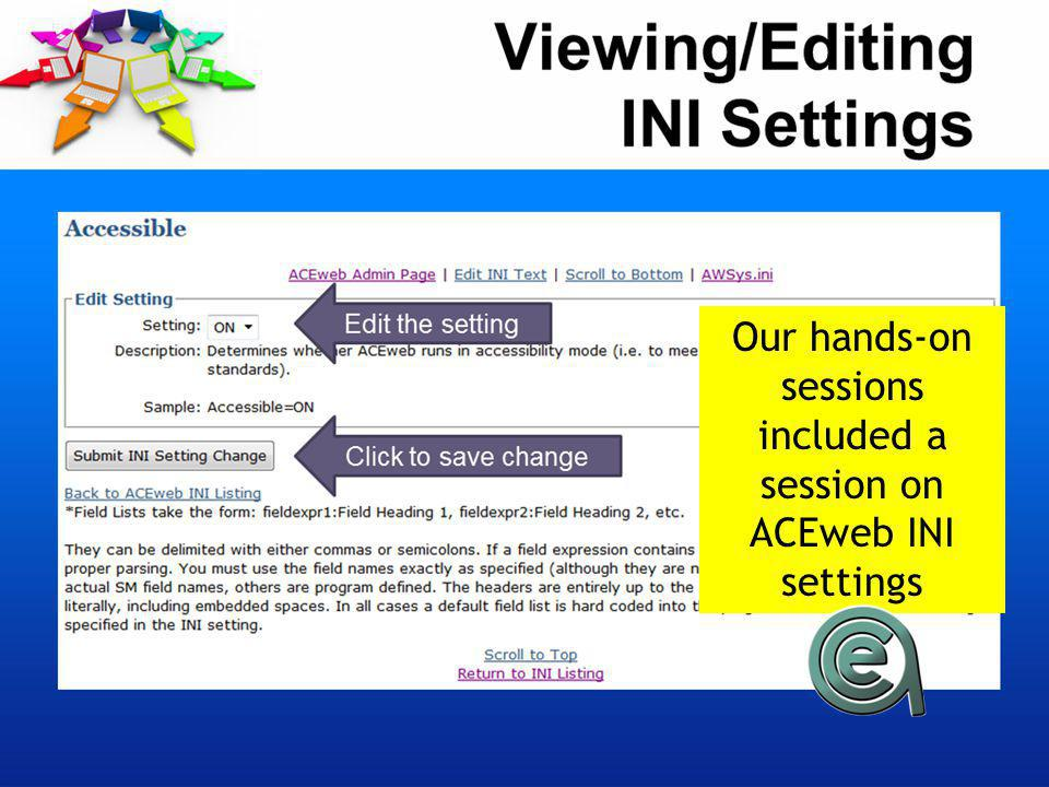 Our hands-on sessions included a session on ACEweb INI settings