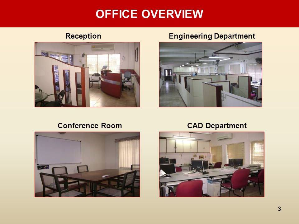 3 OFFICE OVERVIEW ReceptionEngineering Department Conference RoomCAD Department
