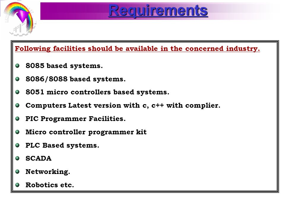 Requirements Following facilities should be available in the concerned industry.