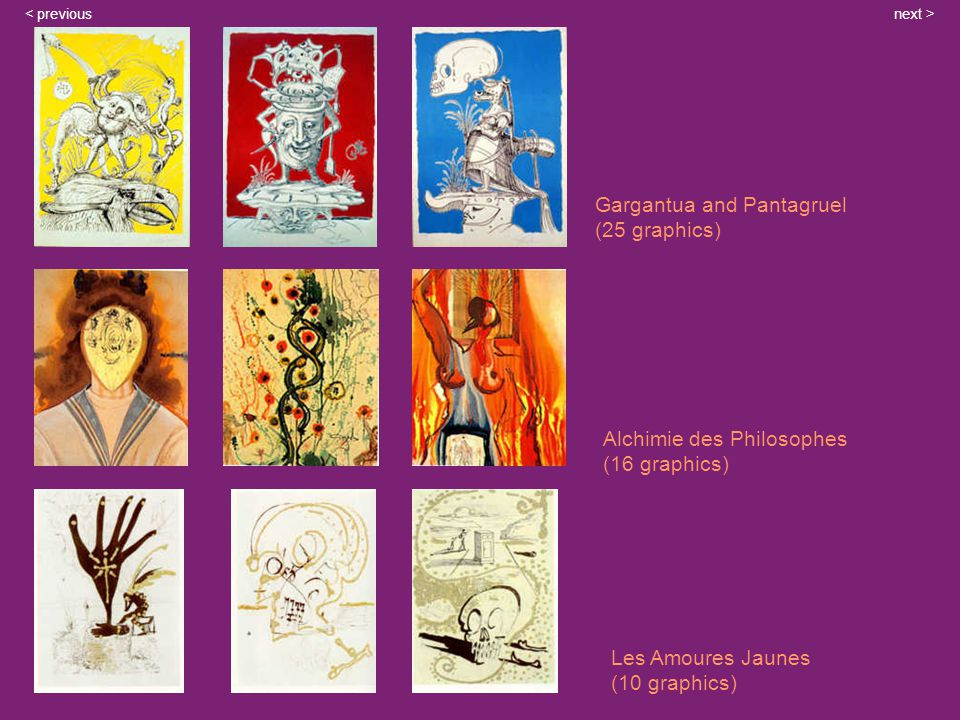 Gargantua and Pantagruel (25 graphics) Alchimie des Philosophes (16 graphics) Les Amoures Jaunes (10 graphics) next >< previous