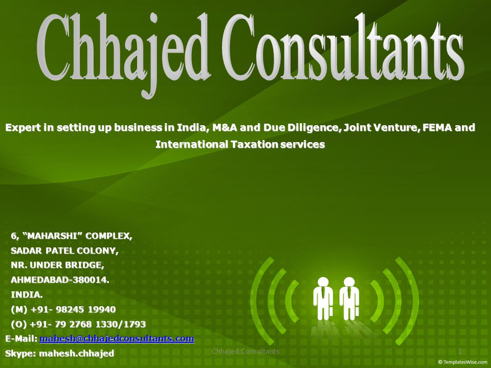 Chhajed Consultants1 Expert in setting up business in India, M&A and Due Diligence, Joint Venture, FEMA and International Taxation services International Taxation services 6, MAHARSHI COMPLEX, 6, MAHARSHI COMPLEX, SADAR PATEL COLONY, SADAR PATEL COLONY, NR.