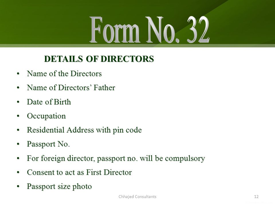 Chhajed Consultants12 DETAILS OF DIRECTORS Name of the DirectorsName of the Directors Name of Directors FatherName of Directors Father Date of BirthDate of Birth OccupationOccupation Residential Address with pin codeResidential Address with pin code Passport No.Passport No.