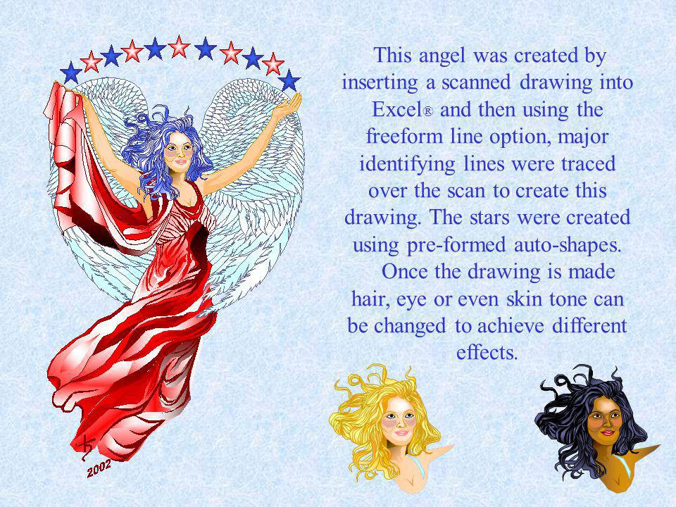 This angel was created by inserting a scanned drawing into Excel ® and then using the freeform line option, major identifying lines were traced over the scan to create this drawing.