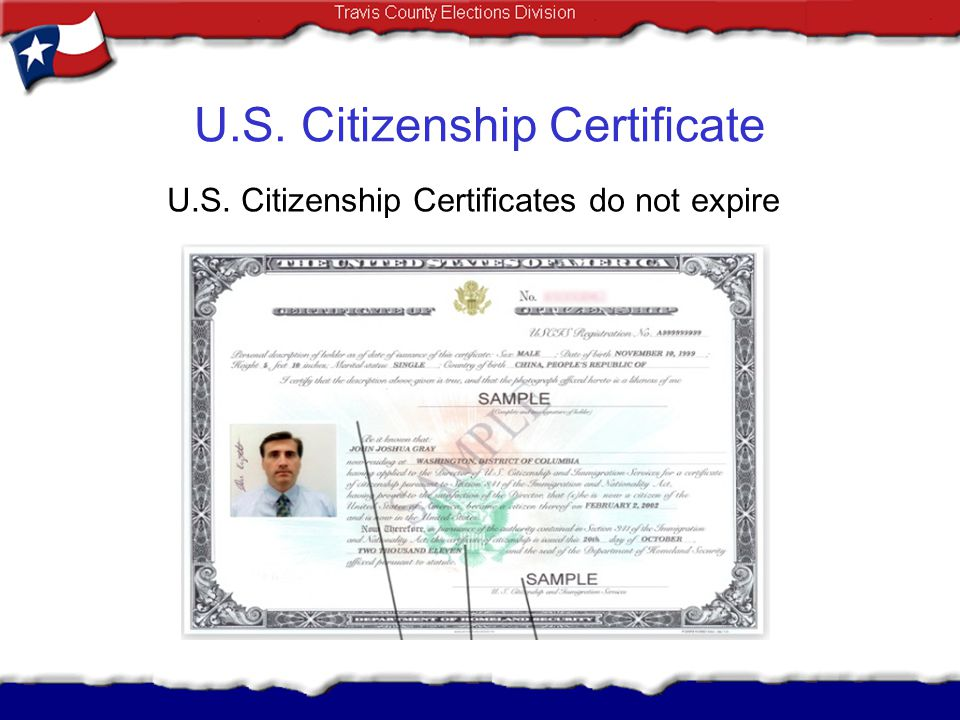 U.S. Citizenship Certificate U.S. Citizenship Certificates do not expire