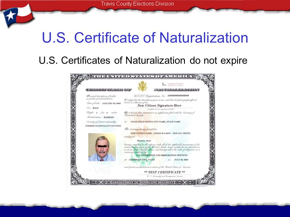 U.S. Certificate of Naturalization U.S. Certificates of Naturalization do not expire