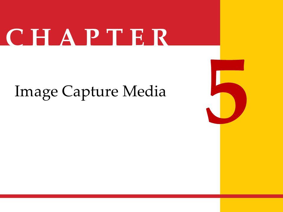 C H A P T E R 5 Image Capture Media