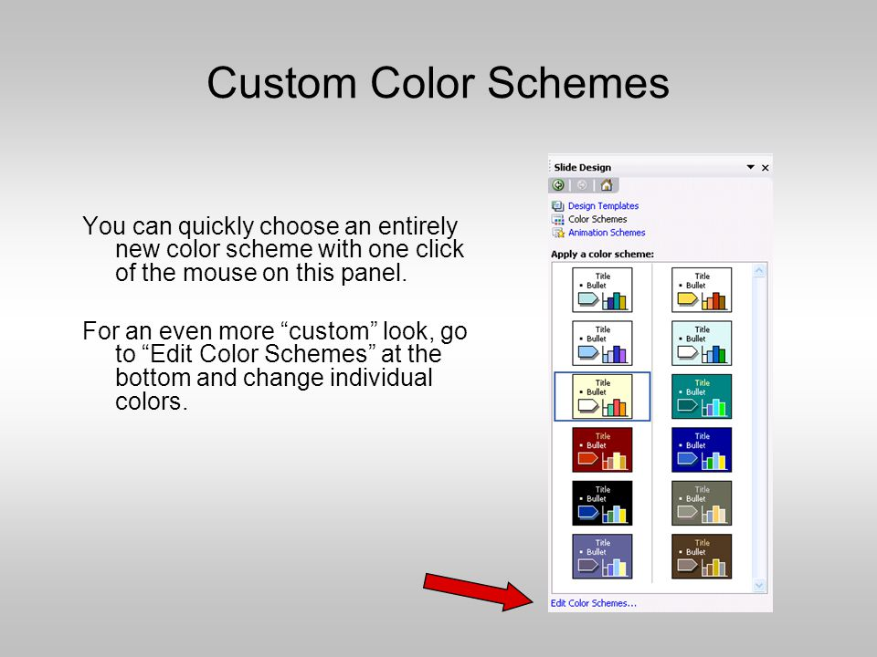 Customizing Slide Designs and Colors Choose a Slide Design Template to suit your presentation.