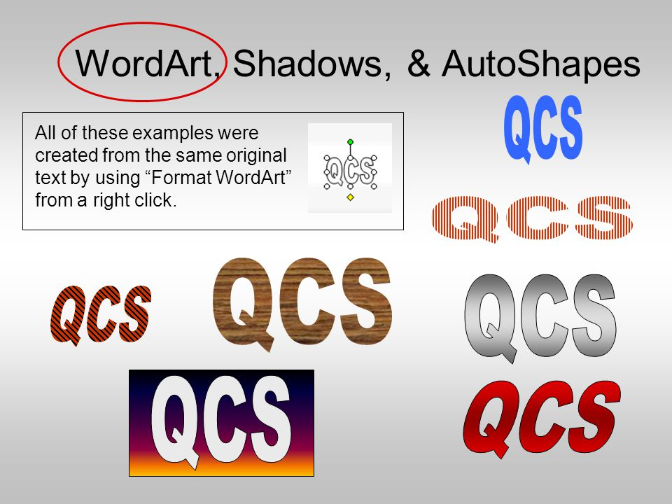 WordArt, Shadows, & AutoShapes The multi-tabbed dialog box allows you to set options for color, fill, gradation, line, transparency, size, position, and more.
