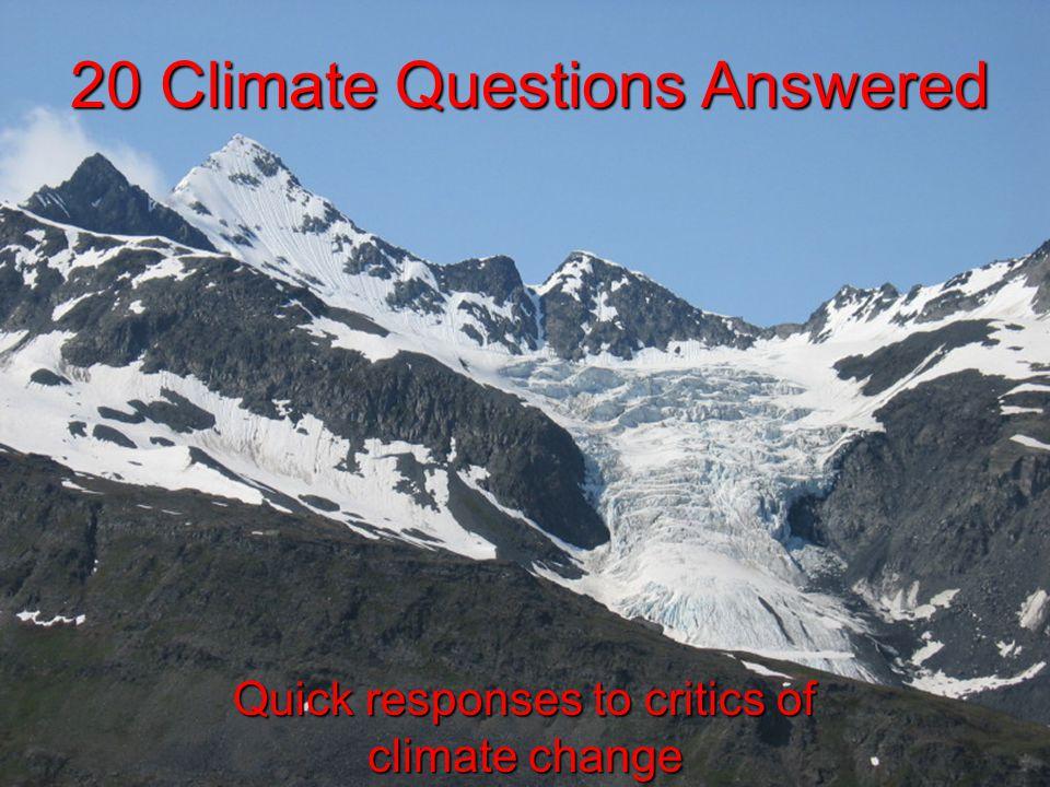 Climate change science has critics Critics are ok.