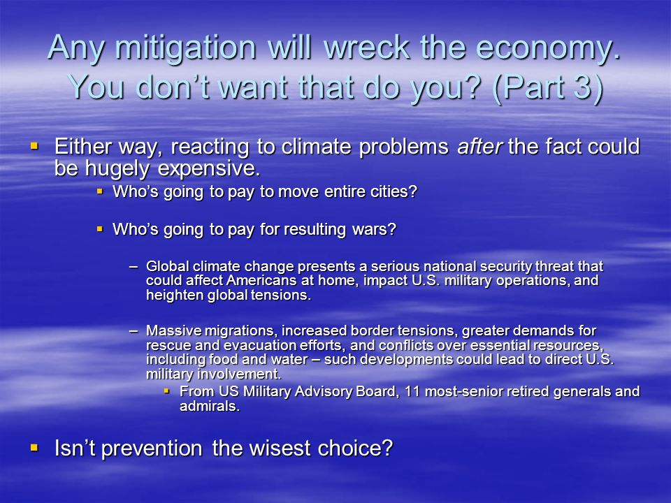 Any mitigation will wreck the economy. You dont want that do you.