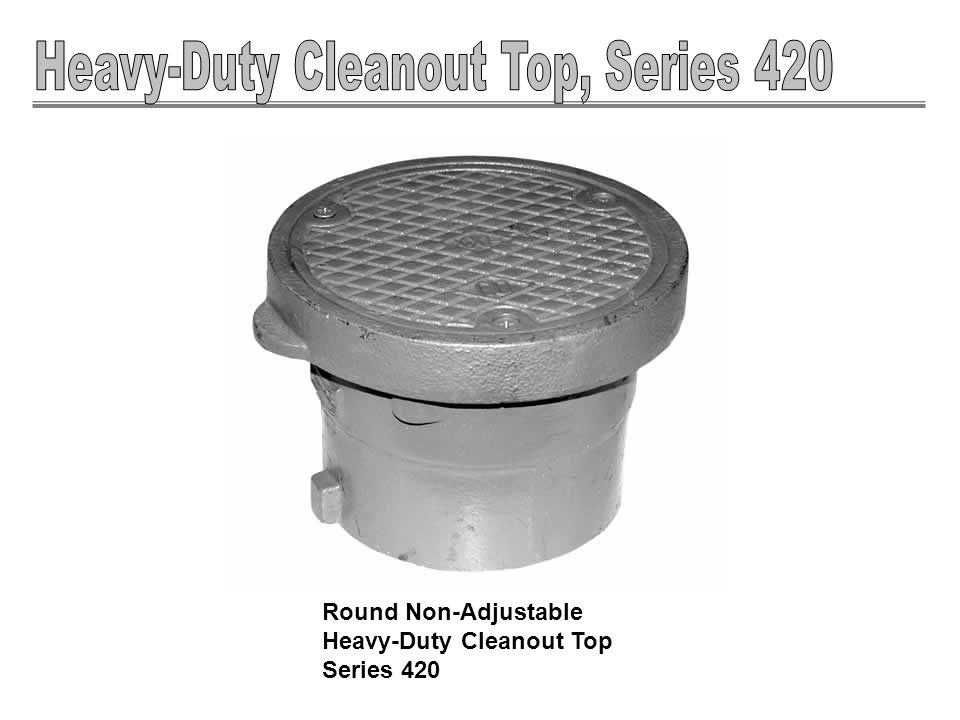 Round Non-Adjustable Heavy-Duty Cleanout Top Series 420
