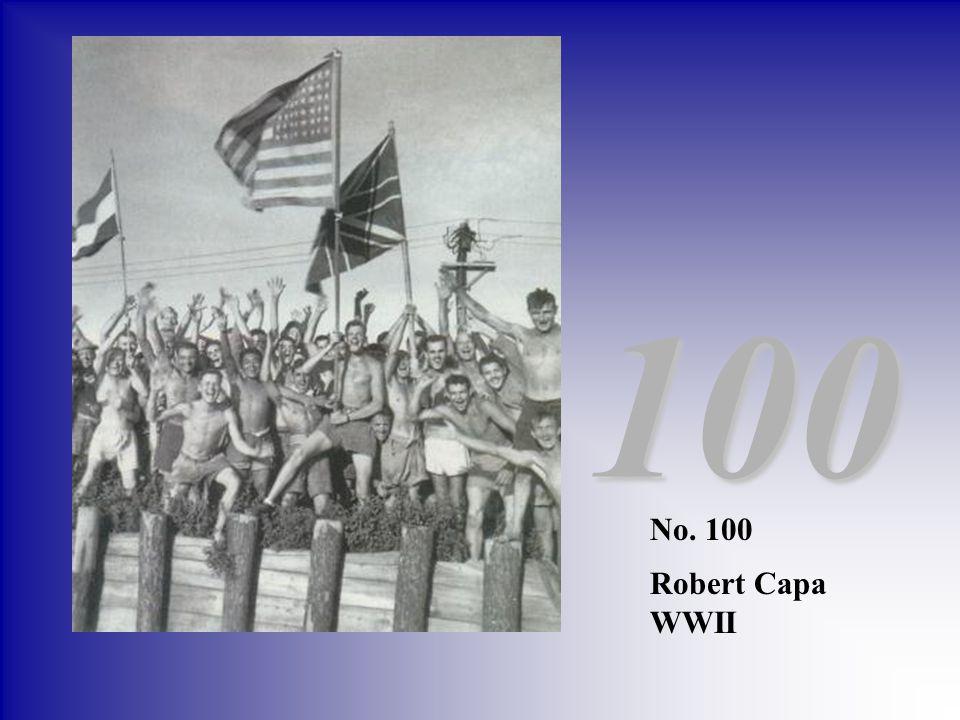 No. 100 Robert Capa WWII 100