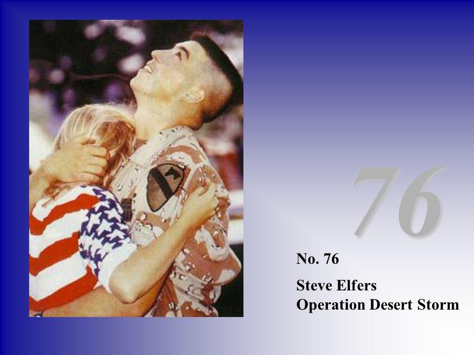 No. 76 Steve Elfers Operation Desert Storm 76