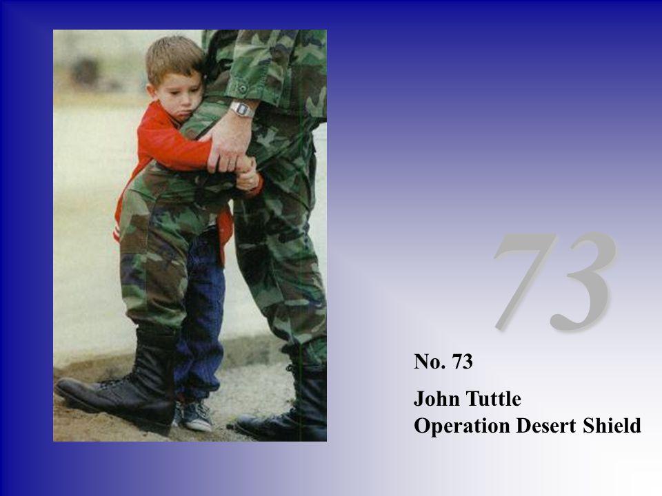 No. 73 John Tuttle Operation Desert Shield 73