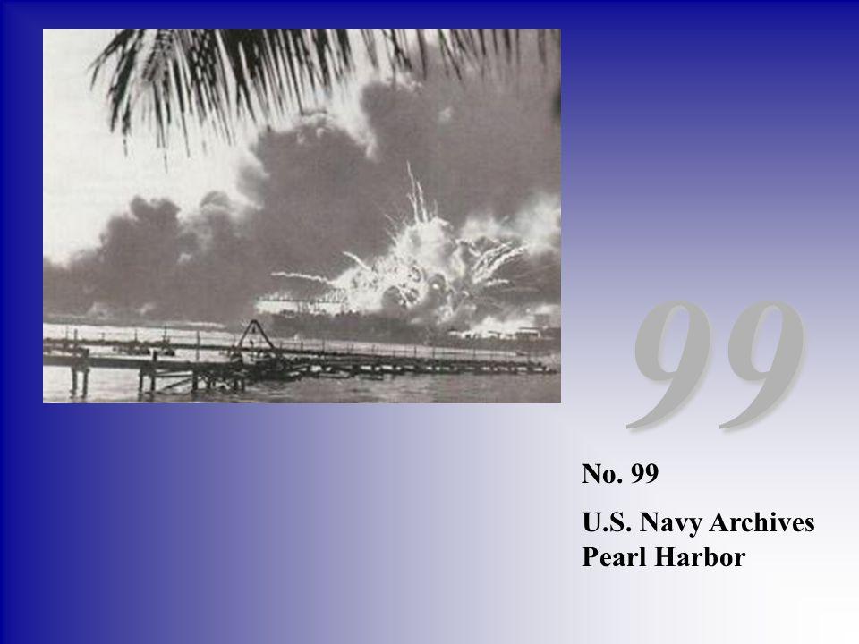 No. 99 U.S. Navy Archives Pearl Harbor 99