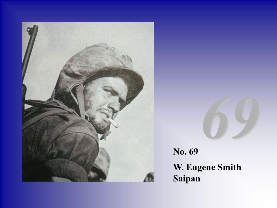 No. 69 W. Eugene Smith Saipan 69