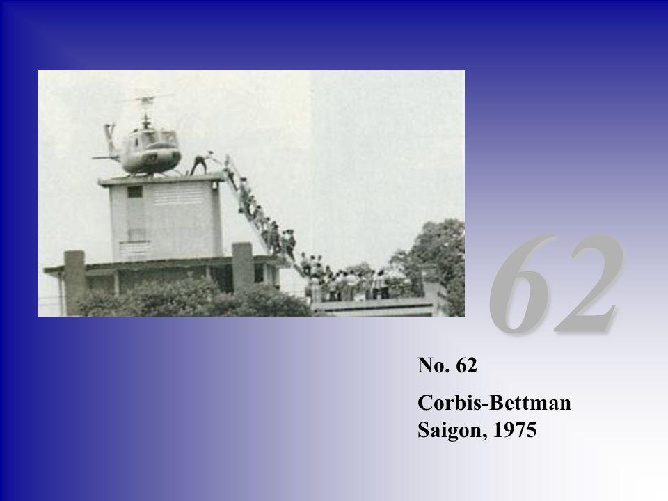 No. 62 Corbis-Bettman Saigon, 1975 62