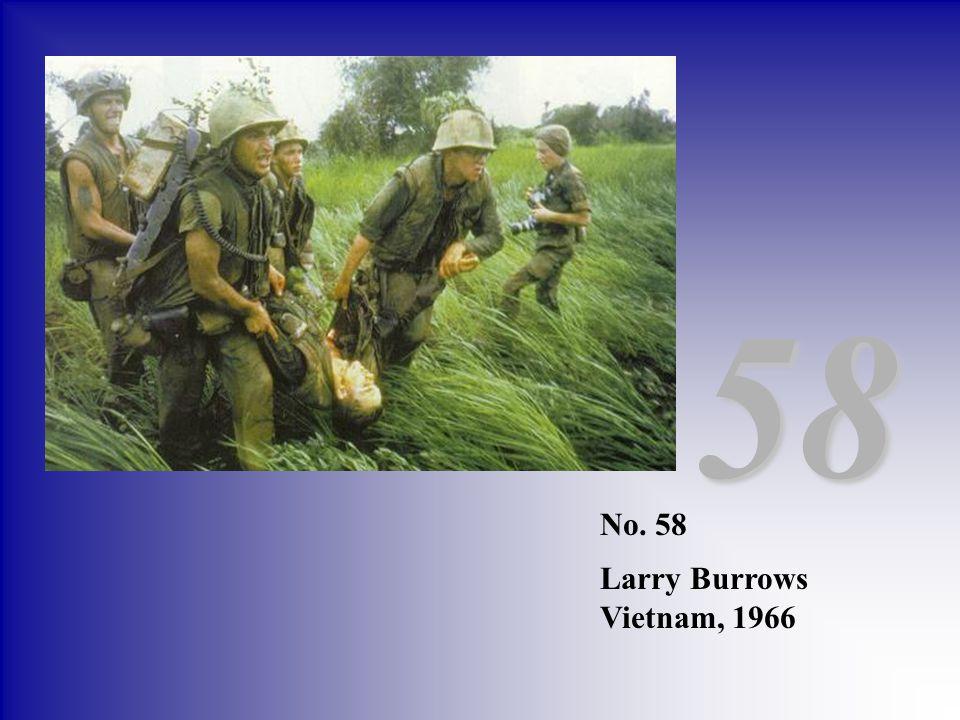 No. 58 Larry Burrows Vietnam, 1966 58