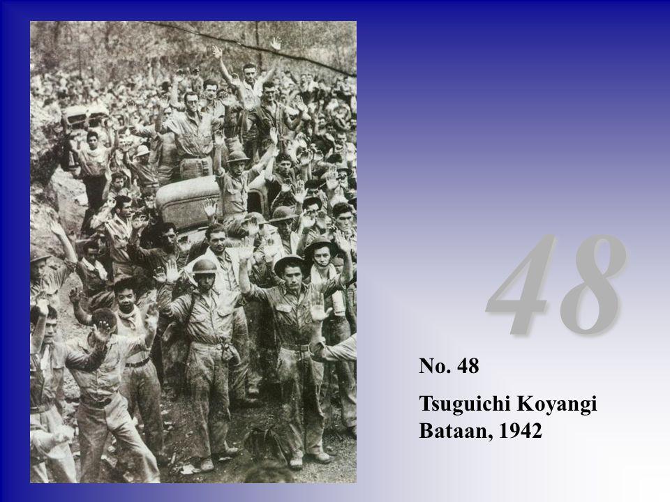 No. 48 Tsuguichi Koyangi Bataan, 1942 48