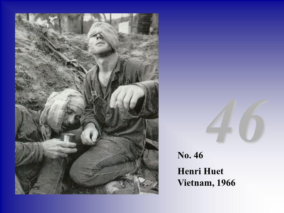 No. 46 Henri Huet Vietnam, 1966 46