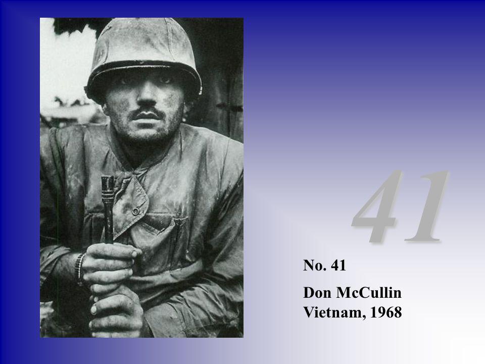 No. 41 Don McCullin Vietnam, 1968 41