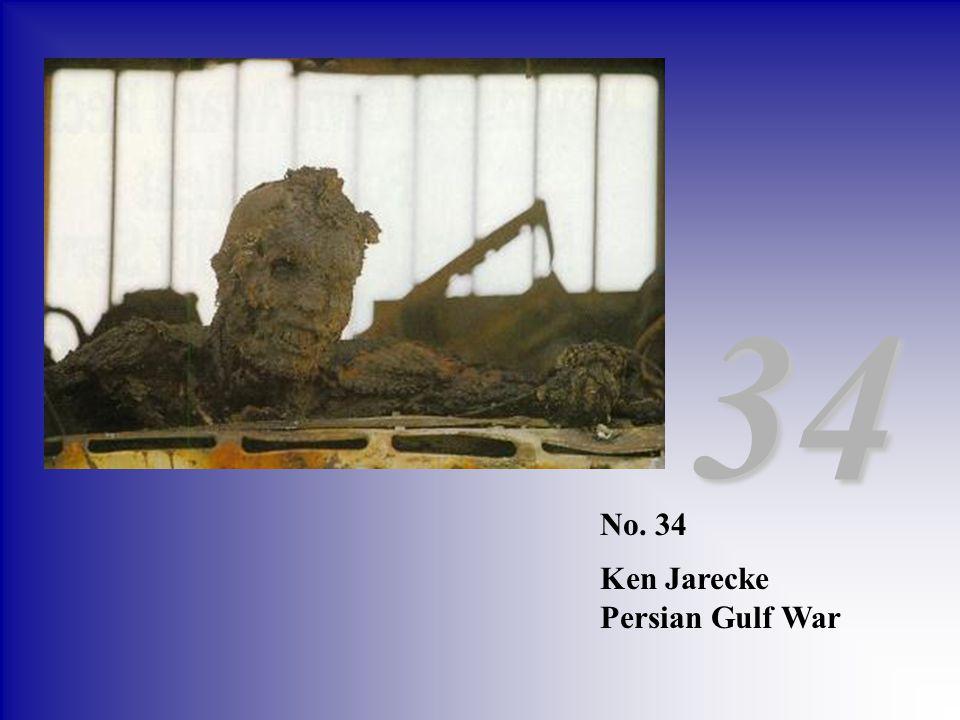 No. 34 Ken Jarecke Persian Gulf War 34