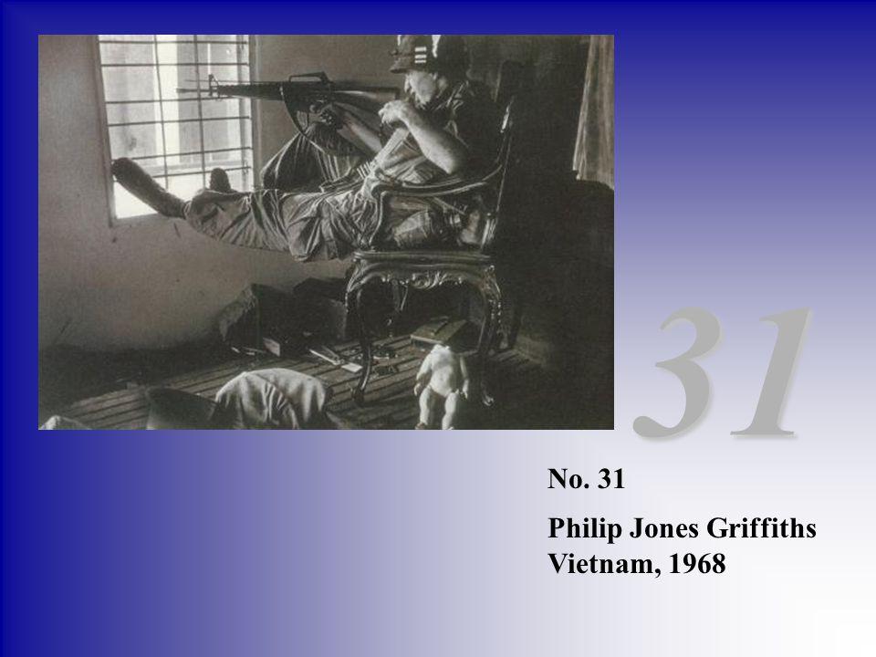 No. 31 Philip Jones Griffiths Vietnam, 1968 31