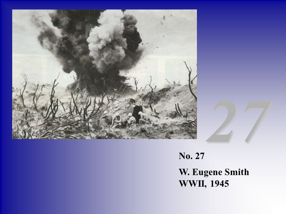 No. 27 W. Eugene Smith WWII, 1945 27