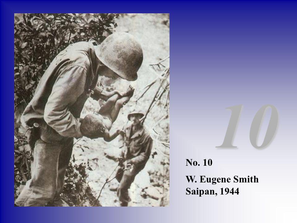 No. 10 W. Eugene Smith Saipan, 1944 10