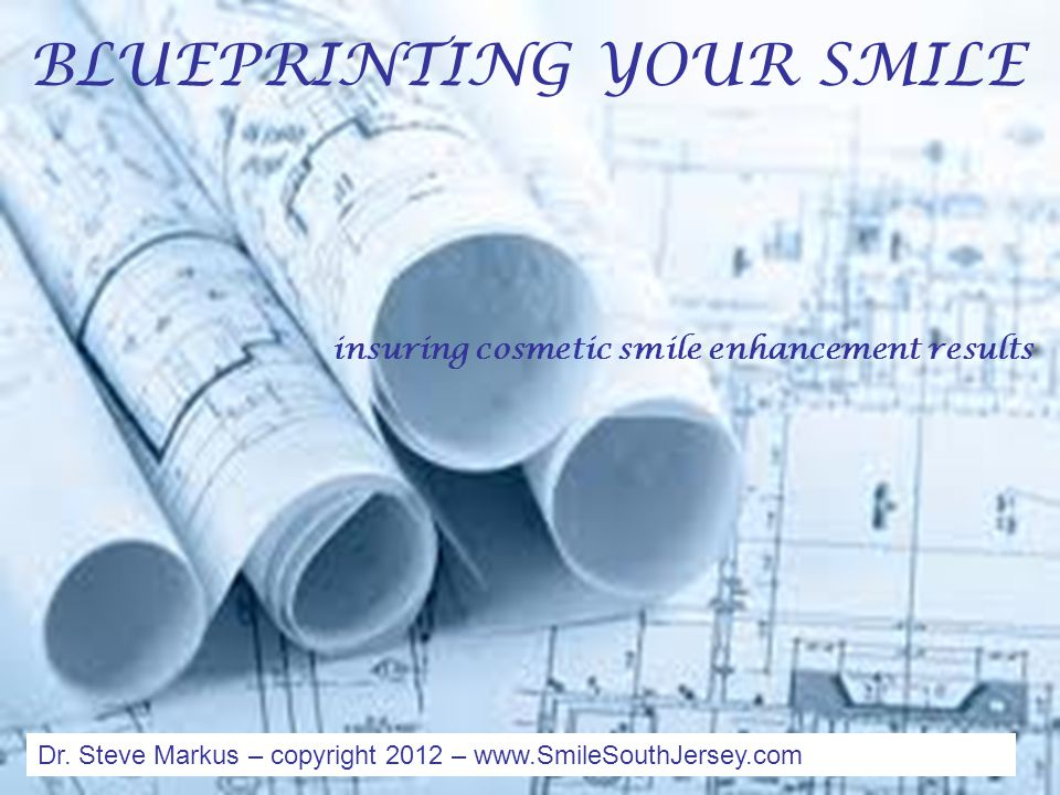 BLUEPRINTING YOUR SMILE insuring cosmetic smile enhancement results Dr.