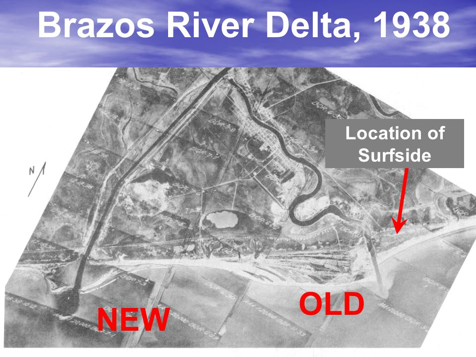 Brazos River Delta, 1938 NEW OLD Location of Surfside