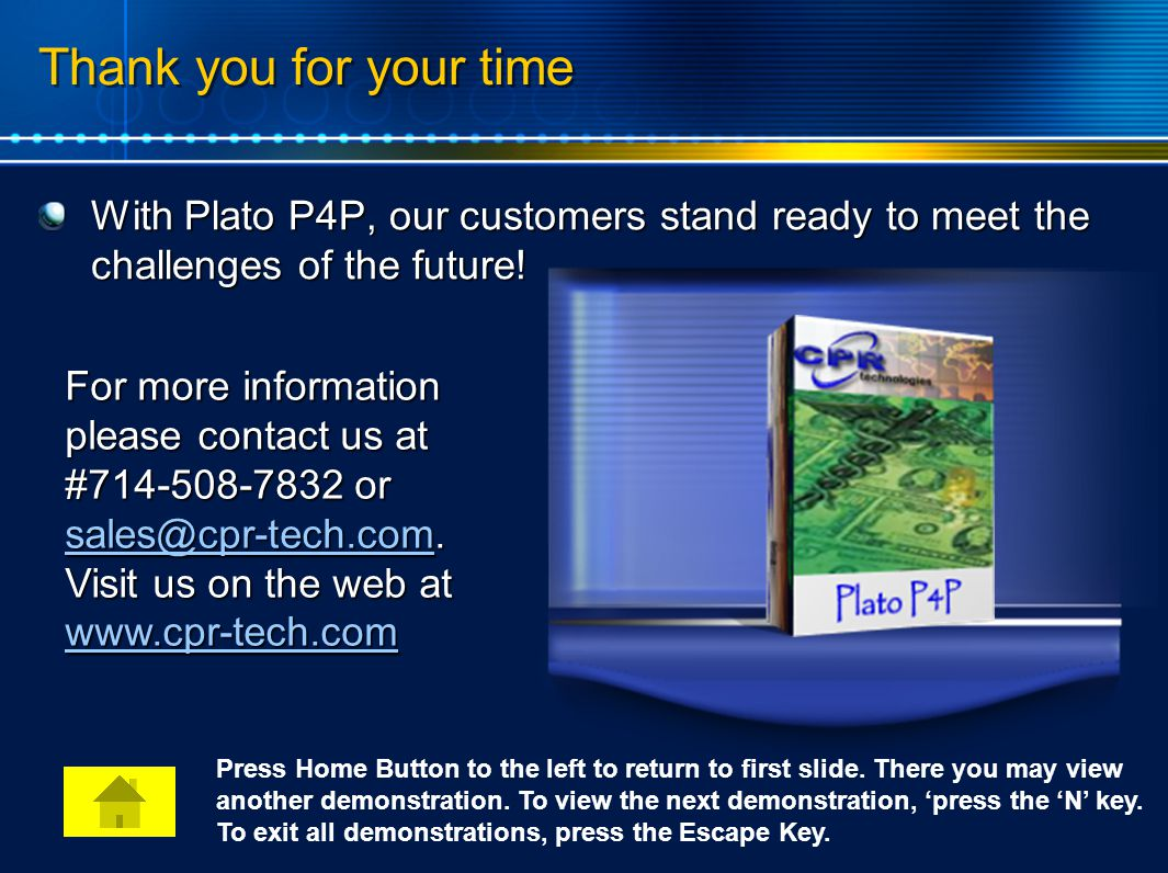 Thank you for your time For more information please contact us at #714-508-7832 or sales@cpr-tech.com.