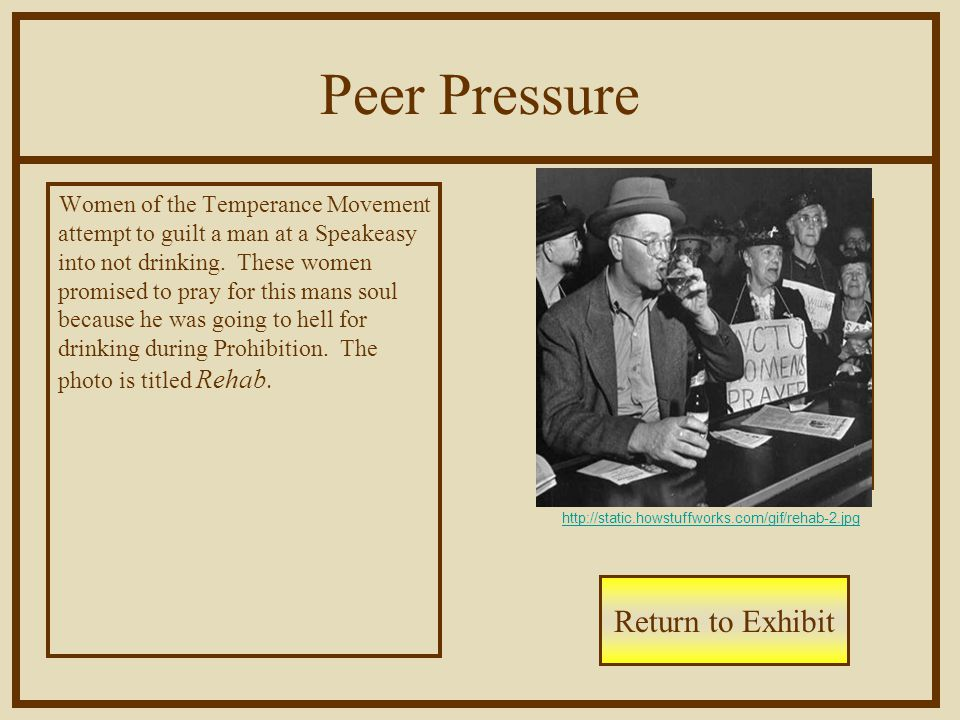 Peer Pressure Women of the Temperance Movement attempt to guilt a man at a Speakeasy into not drinking.