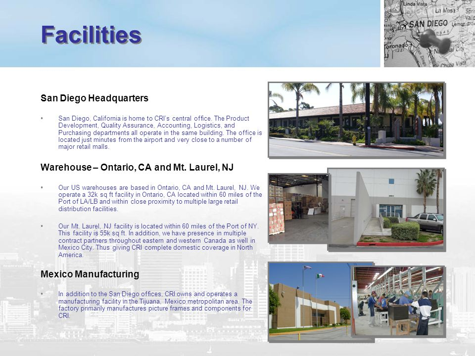 Facilities San Diego Headquarters San Diego, California is home to CRIs central office. The Product Development, Quality Assurance, Accounting, Logist