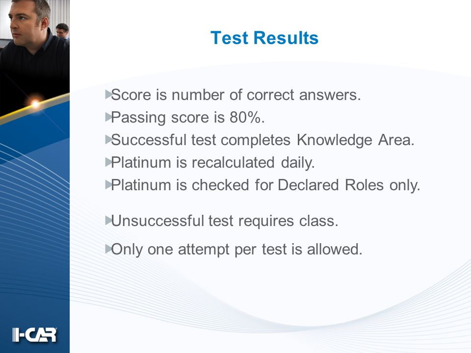 Test Results Score is number of correct answers. Passing score is 80%. Successful test completes Knowledge Area. Platinum is recalculated daily. Plati