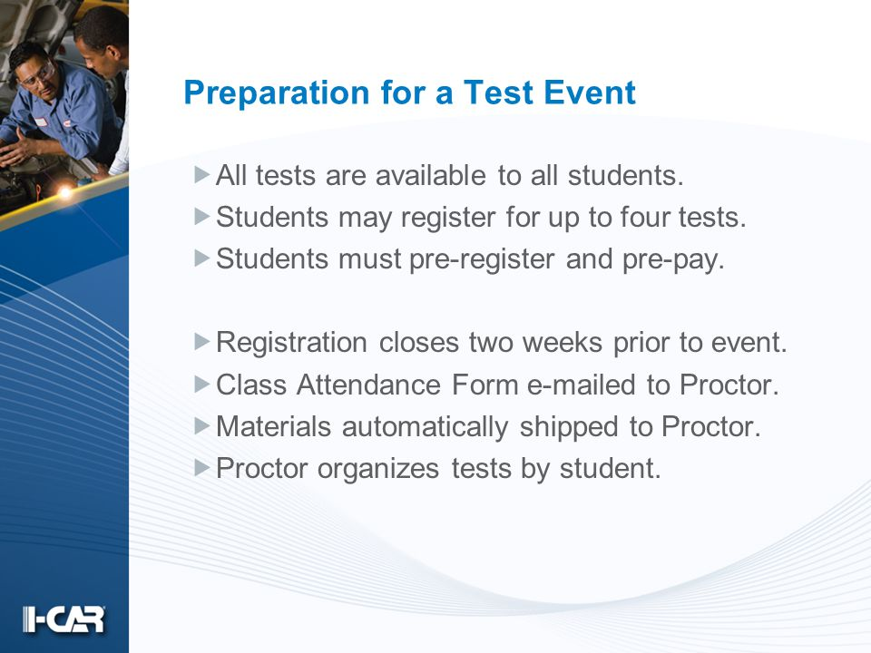 Preparation for a Test Event All tests are available to all students. Students may register for up to four tests. Students must pre-register and pre-p