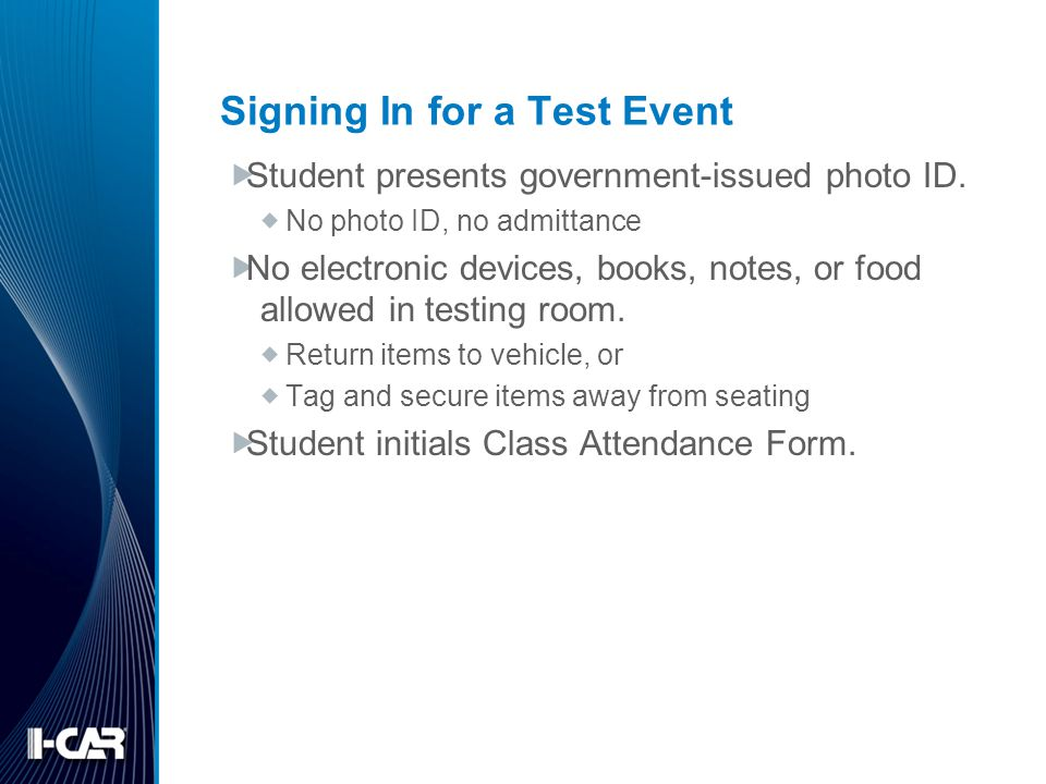 Signing In for a Test Event Student presents government-issued photo ID.