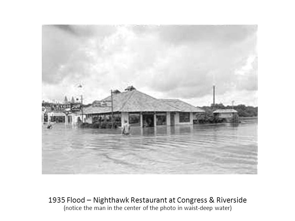 1935 Flood – Nighthawk Restaurant at Congress & Riverside (notice the man in the center of the photo in waist-deep water)