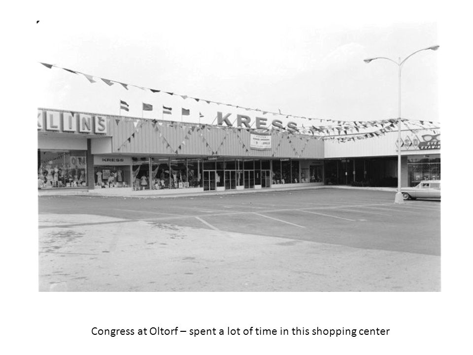Congress at Oltorf – spent a lot of time in this shopping center