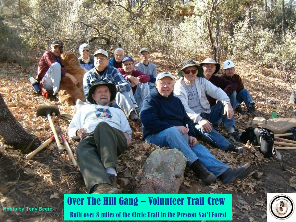 12 Over The Hill Gang – Volunteer Trail Crew Built over 8 miles of the Circle Trail in the Prescott Natl Forest Photo by Tony Beere