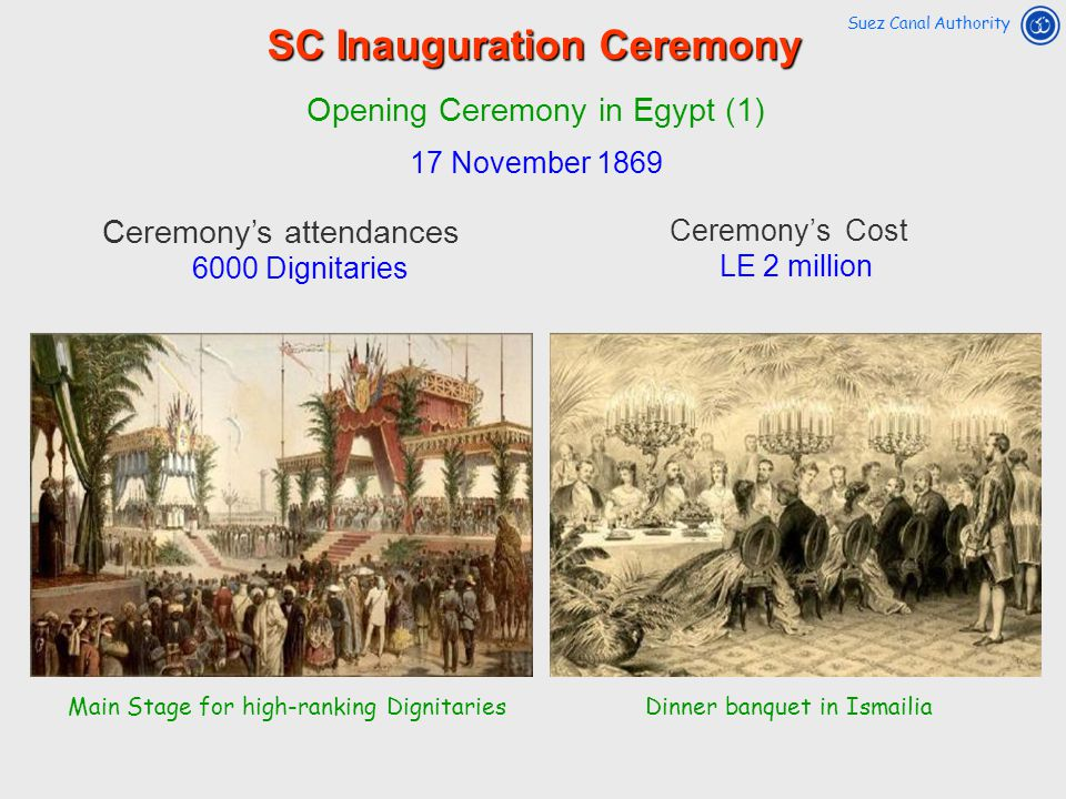 Ceremonys Cost LE 2 million Main Stage for high-ranking DignitariesDinner banquet in Ismailia Suez Canal Authority SC Inauguration Ceremony Ceremonys