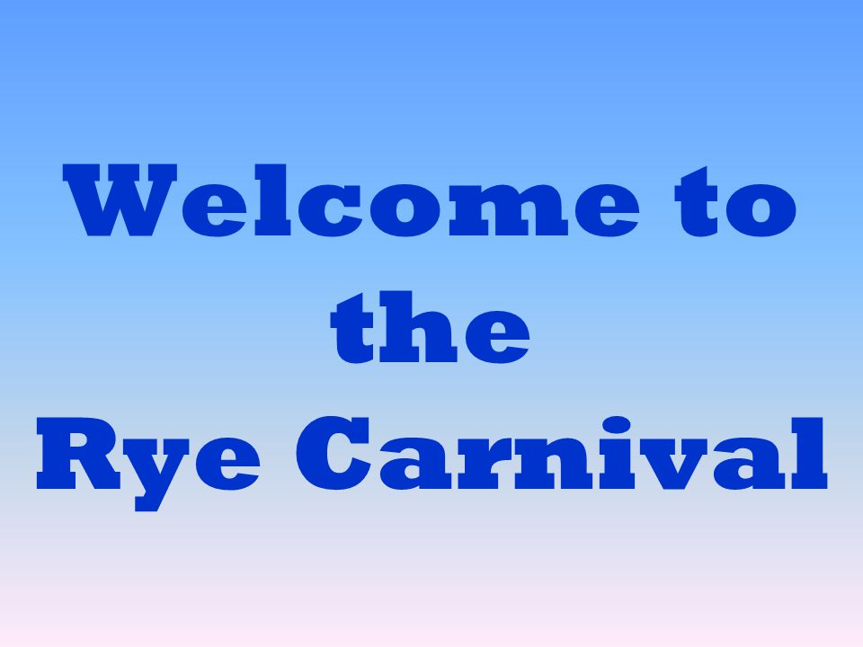 Welcome to the Rye Carnival