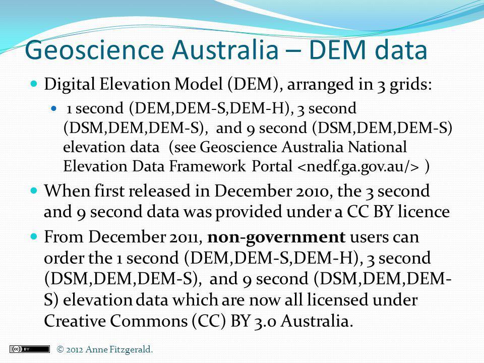 Geoscience Australia – DEM data Digital Elevation Model (DEM), arranged in 3 grids: 1 second (DEM,DEM-S,DEM-H), 3 second (DSM,DEM,DEM-S), and 9 second