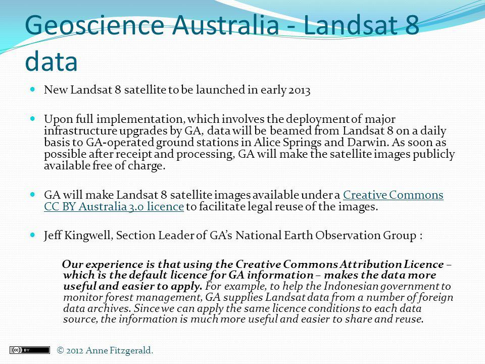 Geoscience Australia - Landsat 8 data New Landsat 8 satellite to be launched in early 2013 Upon full implementation, which involves the deployment of