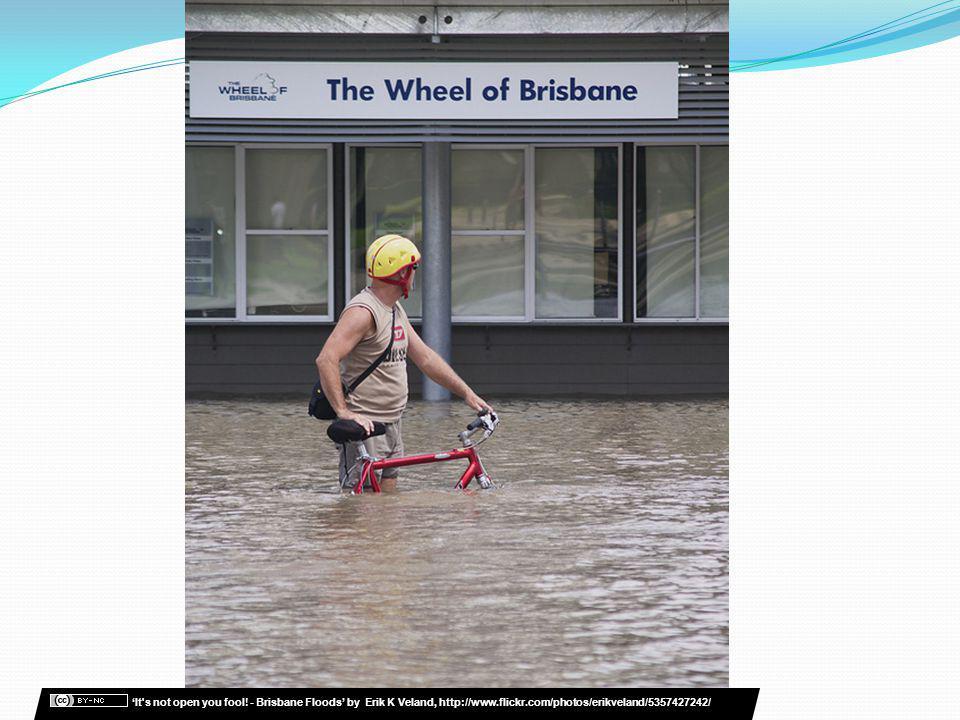 It's not open you fool! - Brisbane Floods by Erik K Veland, http://www.flickr.com/photos/erikveland/5357427242/